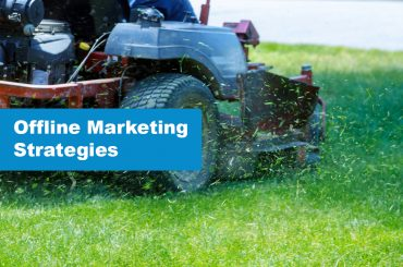 The Best Offline Lawn Care Marketing & Advertising Strategies